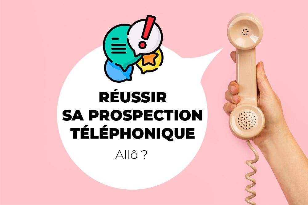 Réussir sa prospection par téléphone